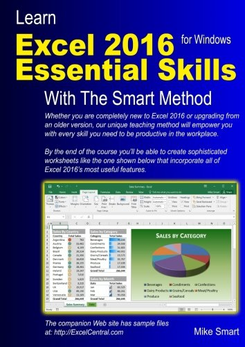 Learn Excel 2016 Essential Skills with The Smart Method: Courseware tutorial for self-instruction to beginner and intermediate (Essential Skills Software)