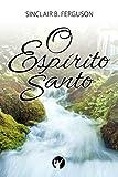 Front cover for the book O Espírito Santo: Esboço de Teologia Cristã (Portuguese Edition) by Sinclair Ferguson