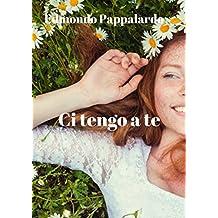 Ci tengo a te (Italian Edition)