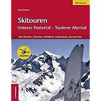 Skitouren: Unteres Pustertal - Tauferer Ahrntal: Vals, Pfunders, Terenten, Mühlbach, Weißenbach, Ahrntal, Rein