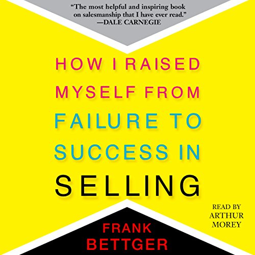 (How I Raised Myself from Failure to Success in Selling )
