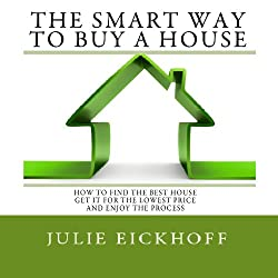 The Smart Way to Buy a House
