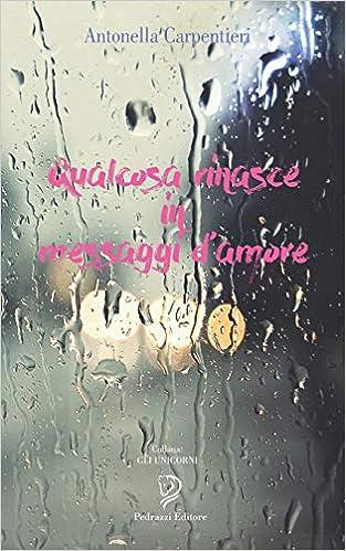 Antonella Carpentieri - Qualcosa Rinasce In Messaggi D'amore