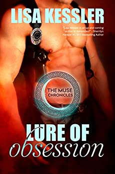 Lure of Obsession (The Muse Chronicles Book 1) by [Kessler, Lisa]