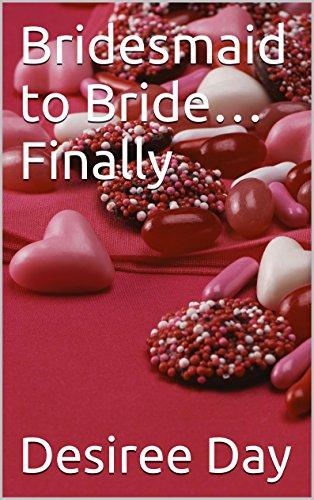 book cover of Bridesmaid to Bride...Finally