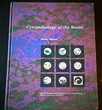 Cytopathology of the Breast, Shahla Masood, 0891893806