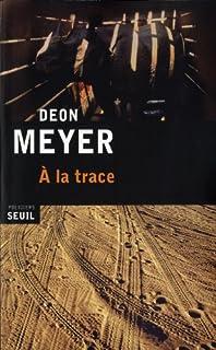 À la trace, Meyer, Deon