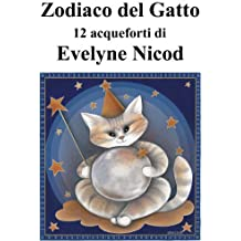 Zodiaco del gatto in 12 acqueforti (Italian Edition)