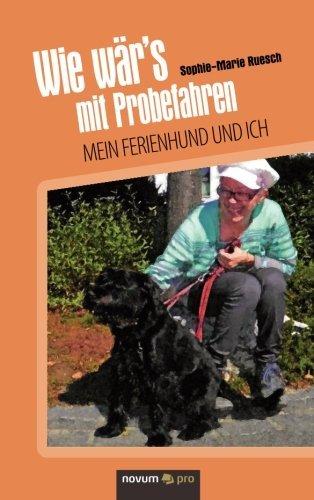 Wie w???r's mit Probefahren: Mein Ferienhund und ich by Sophie-Marie Ruesch (2014-10-15)