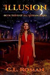 Illusion: Book Three in the Rephaim Series