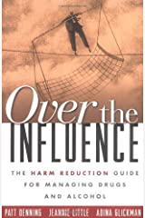 By Patt Denning - Over the Influence: The Harm Reduction Guide for Managing Drugs and Alcohol Paperback