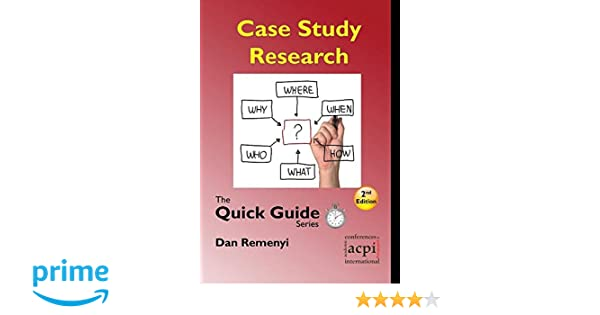 Case Study Research (The Quick Guide)