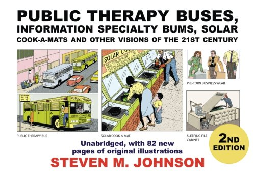 Public Therapy Buses, Information Specialty Bums, Solar Cook-A-Mats and Other Visions of the 21st Century: Second Edition, Unabridged