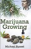 Marijuana Growing: The Ultimate Marijuana Grower Handbook for Cultivation of Heavy Cannabis Harvest