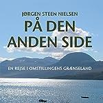 På den anden side: en rejse i omstillingens graenseland | Jørgen Steen Nielsen