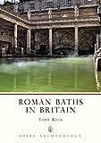 Roman Baths in Britain (Shire Archaeology)