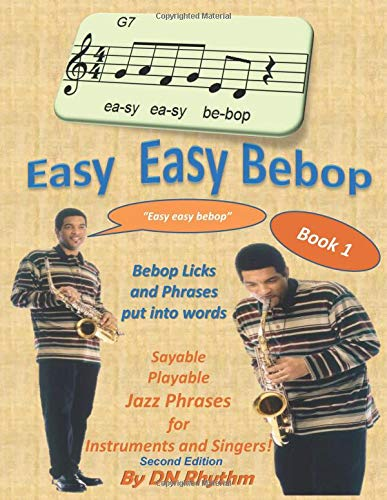 Read Online Easy easy bebop: Bebop licks and phrases put into words. (Volume 1) ebook