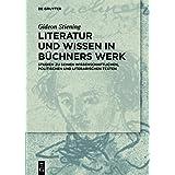 Literatur Und Wissen in Büchners Werk: Studien Zu Seinen Wissenschaftlichen, Politischen Und Literarischen Texten (German Edition)