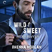 Wild & Sweet: Men of Haven, #2 | Rhenna Morgan