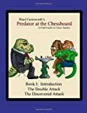 img - for Predator At The Chessboard: A Field Guide To Chess Tactics (Book I) by Ward Farnsworth (2011-11-19) book / textbook / text book