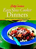 Betty Crocker's Easy Slow Cooker Dinners (Betty Crocker Cooking)