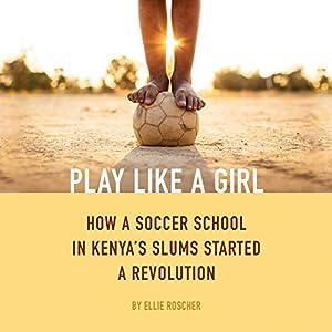Play Like a Girl Audiobook