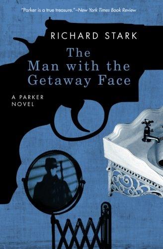 The Man with the Getaway Face: A Parker Novel (Parker Novels)