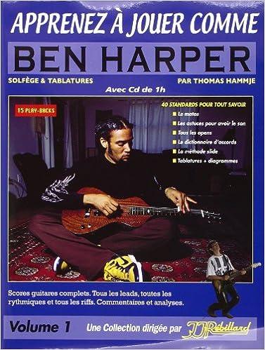 Télécharger en ligne Apprenez a Jouer Comme Ben Harper Rebillard CD epub pdf