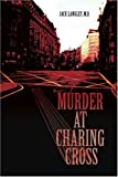 Murder at Charing Cross, Jack Langley, 0595383076