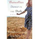 Butterflies Dance in the Dark by MacNeil, Beatrice (2009) Paperback