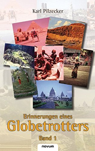 Read Online Erinnerungen eines Globetrotters (Volume 1) (German Edition) pdf
