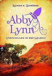 Verschollen in der Wildnis: Abby Lynn 2 (Die Abby-Lynn-Serie)