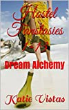 Hostel Fanstasies 1-13: Dream Alchemy (All-in-One Editions: Addictive Lesbian Novels Book 2)