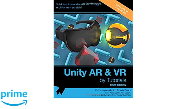 Unity AR & VR by Tutorials (First Edition): 9003369893048: Computer