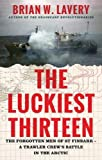 The Luckiest Thirteen: The forgotten men of St Finbarr - A trawler crew's battle in the Arctic