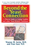 Beyond the Yeast Connection, Warren M. Levin and Fran Gare, 1591203074
