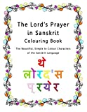 The Lord's Prayer in Sanskrit Colouring Book: The Beautiful, Simple to Colour Characters of the Sanskrit Language