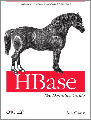 HBase: The Definitive Guide: Random Access to Your Planet-Size Data Doc