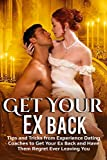 Ex: Get Your Ex Back -  Tips and Tricks from Experienced...