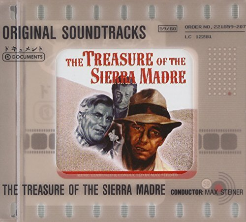 The Treasure of the Sierra Madre (Steiner) by Original Soundtrack