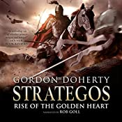 Rise of the Golden Heart: Strategos, Book 2 | Gordon Doherty