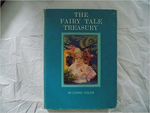 The Fairy Tale Treasury In Living Color (A Read-Aloud Book of The ...