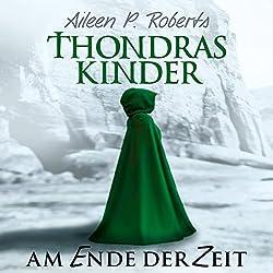 Am Ende der Zeit (Thondras Kinder 2)