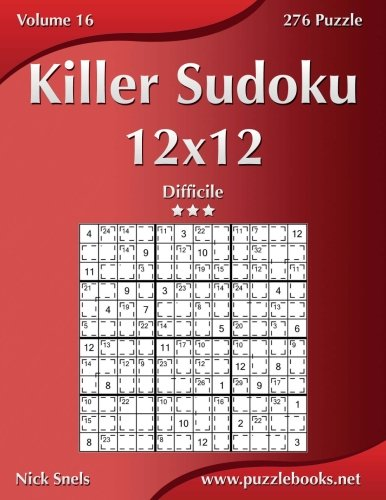 Killer Sudoku 12x12 - Difficile - Volume 16 - 276 Puzzle (Italian Edition) ebook