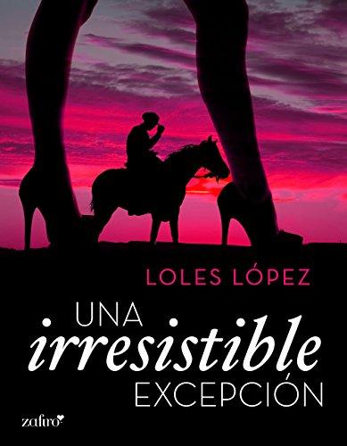 Una irresistible excepción de Loles Lopez