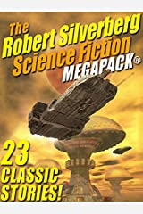 The Robert Silverberg Science Fiction MEGAPACK® Kindle Edition