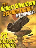 The Robert Silverberg Science Fiction