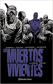 Los Muertos Vivientes (edición Integral) Nº 06 (los Muertos Vivientes (the Walking Dead Cómic)) por Robert Kirkman epub