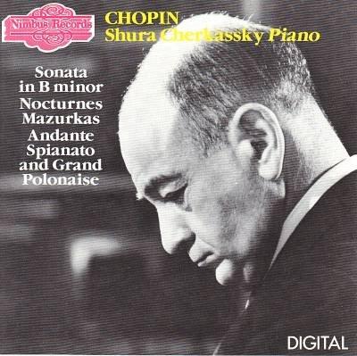 Chopin Shura Cherkassky Piano: Sonata in B Minor, Nocturnes, Mazurkas, Andante, Spianato and Grand Polonaise by Nimbus