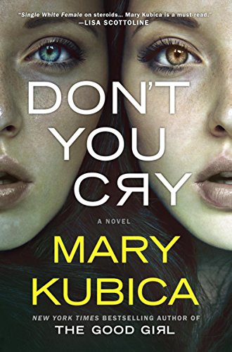Don't You Cry by [Kubica, Mary]